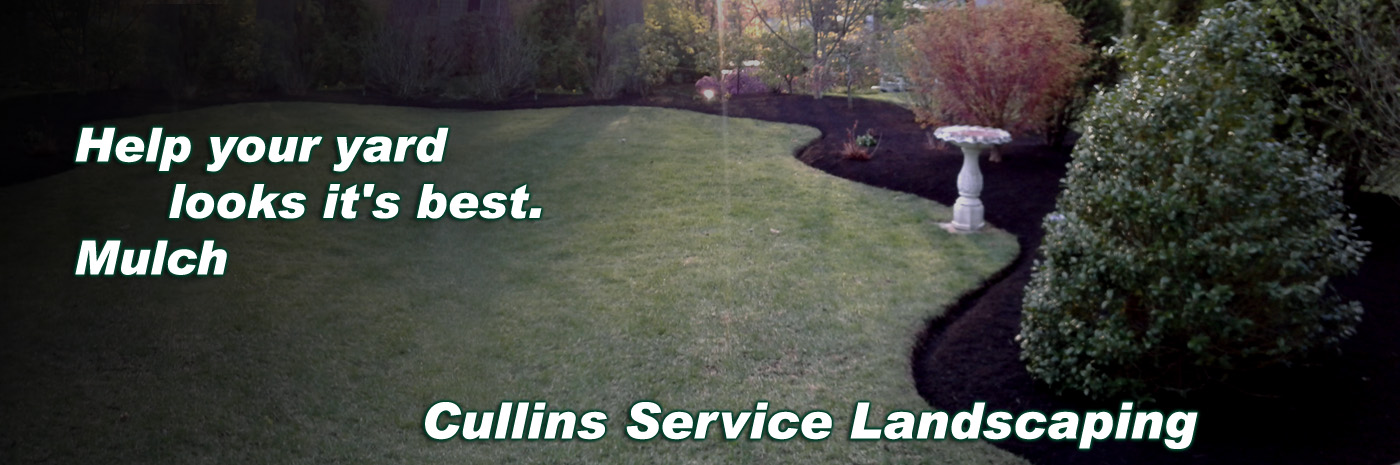 Cullins Service Would Love To Mulch your property